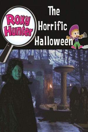 Roxy Hunter and the Horrific Halloween (2008)
