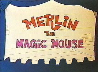Merlin the Magic Mouse (1967) (Short)