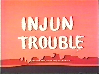 Injun Trouble (1969) (Short)