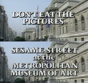 Don't Eat the Pictures · Sesame Street at the Metropolitan Museum of Art Title.png