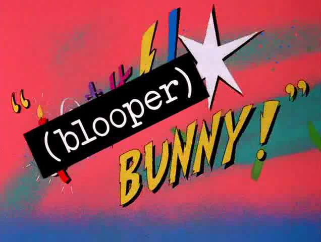 (blooper) Bunny
