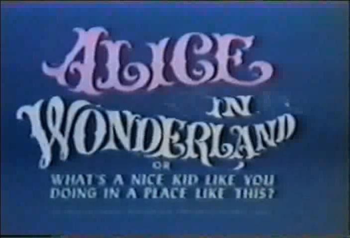 Alice in Wonderland or What's a Nice Kid Like You Doing in a Place Like This? (1966)