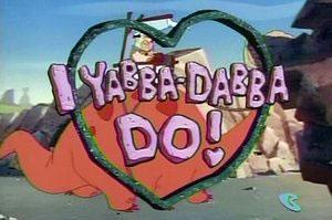 I Yabba-Dabba Do! (1993)