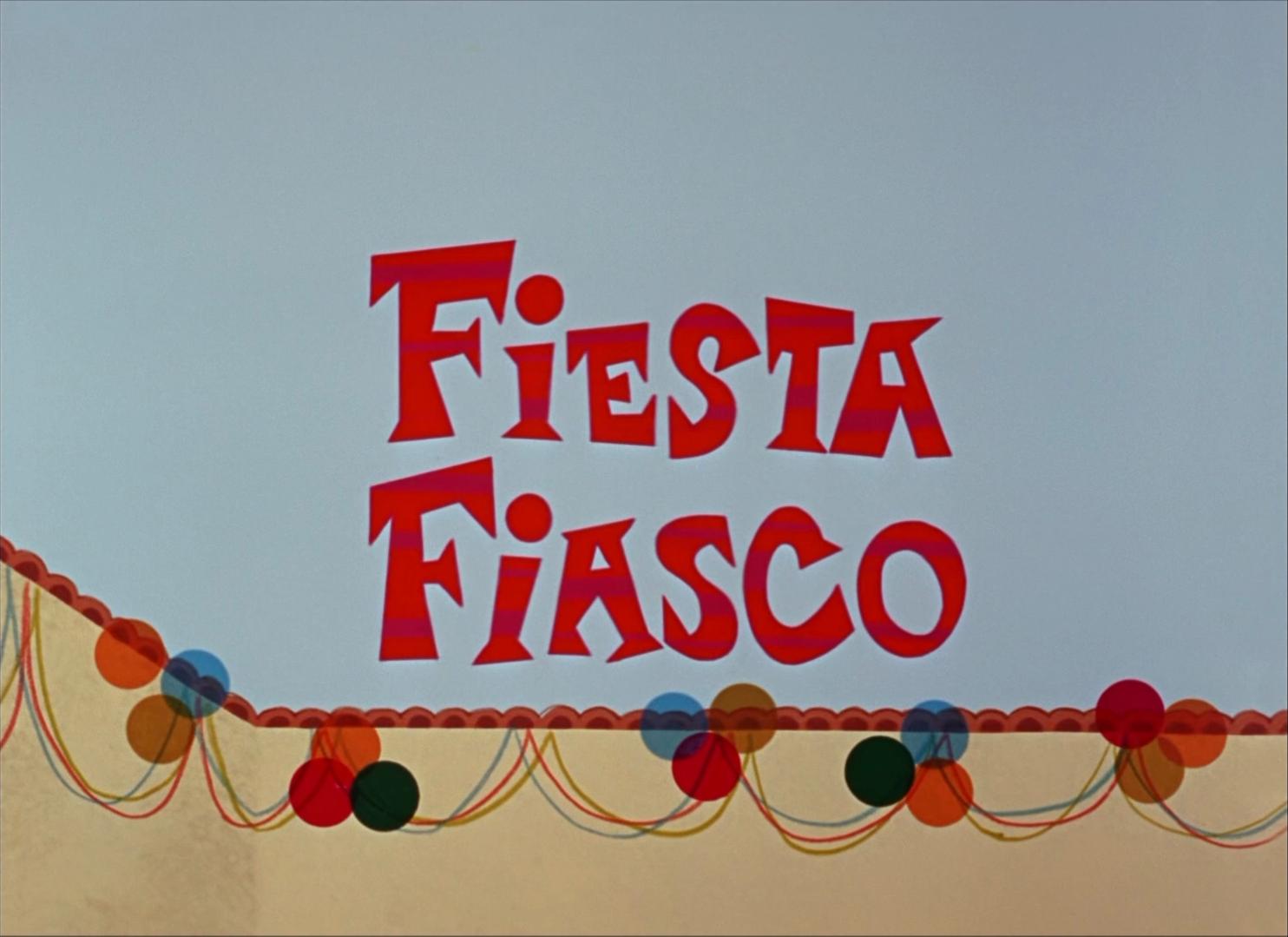 Fiesta Fiasco (1967) (Short)