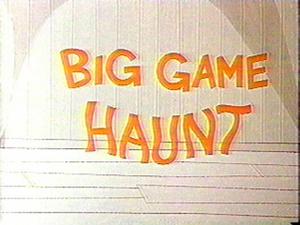 Big Game Haunt title card.png