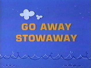 Go Away Stowaway (1967) (Short)