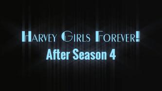Harvey Girls Forever! - After Season 4.png