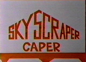 Skyscraper Caper Title Card.png