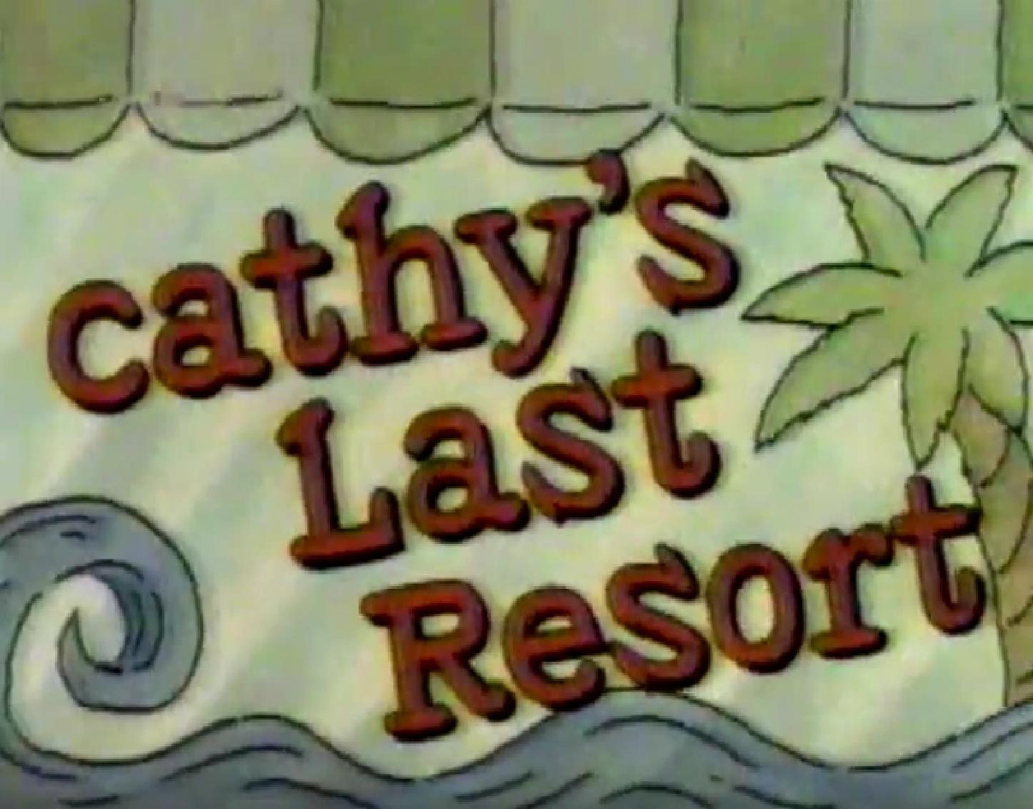 Cathy's Last Resort (1988)