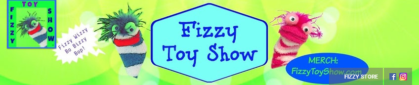 Fizzy Toy Show Series