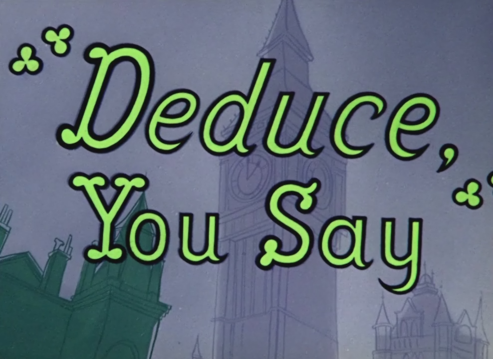 Deduce, You Say (1956 Short)