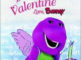 Barney - Be My Valentine, Love Barney (2000) (Videos)