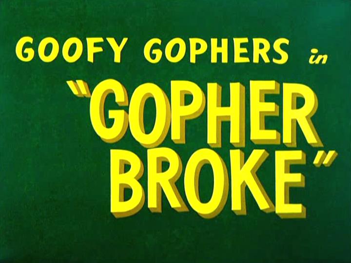 Gopher Broke (1958 Short)