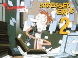 Stressed Eric