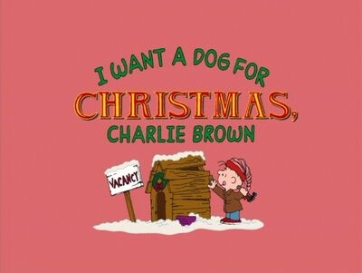 I Want a Dog for Christmas, Charlie Brown (2003).jpg