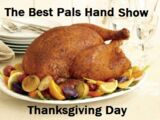 The Best Pals Hand Show Thanksgiving Day (2017)