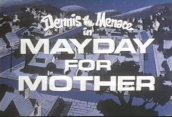 Dennis the Menace in Mayday for Mother (1981)