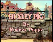 Huxley Pig Title.jpg