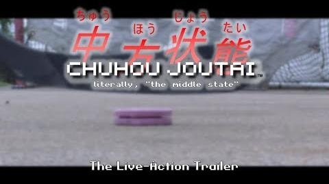 Chuhou Joutai: The Live-Action Trailer