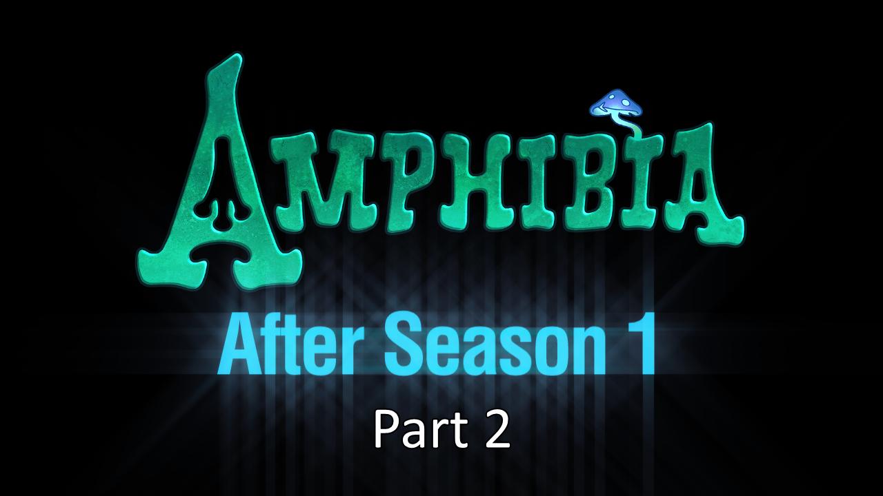 Amphibia: After Season 1 (Part 2)