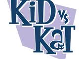 Kid vs Kat