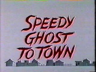 Speedy Ghost to Town (1967) (Short)