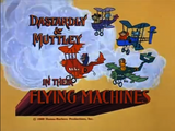 Dastardly and Muttley in Their Flying Machines