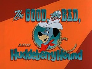 The Good, the Bad, and Huckleberry Hound (1988)