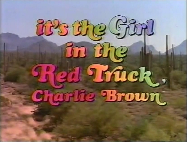 It's the Girl in the Red Truck, Charlie Brown (1988)