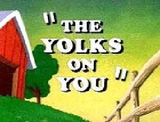 The Yolk's on You