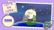 🎵Let's Go Luna! THEME SONG🎵