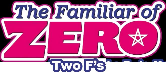 The Familiar of Zero: Two F's