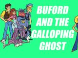 Buford and the Galloping Ghost