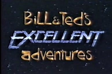 Bill & Ted's Excellent Adventures (1992 TV Series)