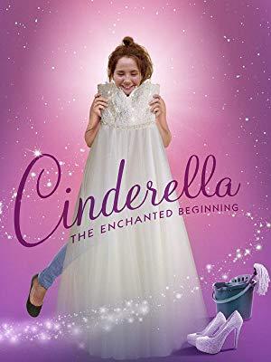 Cinderella: The Enchanted Beginning (2018)
