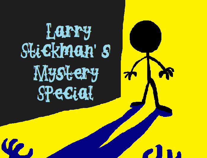 Larry Stickman's Mystery Special