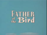 Father of the Bird (1997 Short)