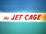 The Jet Cage