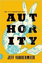 Authority (Southern Reach Trilogy) by Jeff VanderMeer.jpg