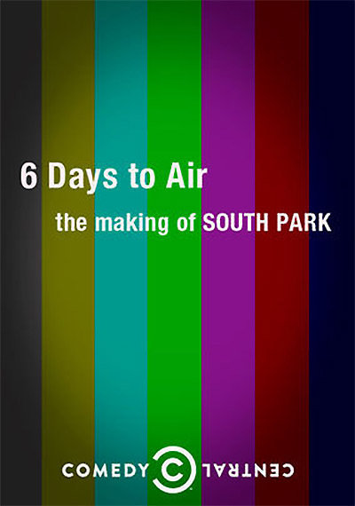 6 Days to Air: The Making of 'South Park'