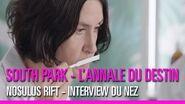 South Park L'Annale du Destin - Nosulus Rift Interview du Nez
