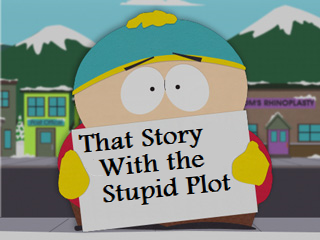 That Story With the Stupid Plot