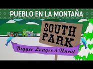 Pueblo en la Montaña - South Park- Más Grande, Más Largo y Sin Cortes (Doblaje Mexicano)