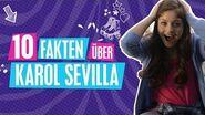 SOY LUNA 2 - 10 FACTS über Karol Sevilla