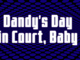 Dandy's Day in Court, Baby
