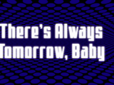 There's Always Tomorrow, Baby