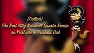 Collab The Best Kitty Katswell Sparta Remix on YouTube in Russian DUB