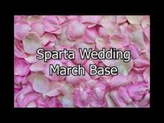 Sparta Wedding March Base (Composition By Me)