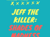 Jeff the Killer: Shades of Madness