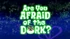 Are You Afraid of the Dork